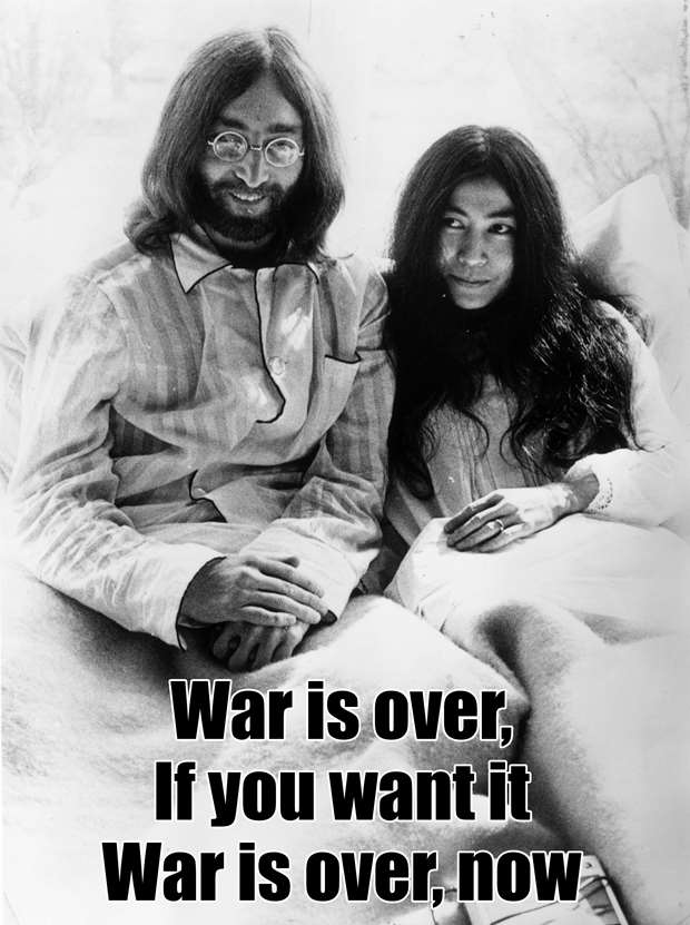 War is over if you want it. War is over now - John Lennon