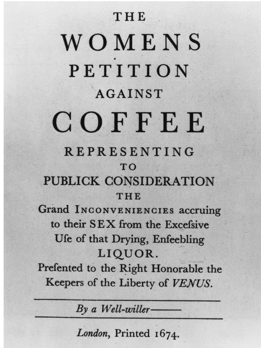 1674, A 'women's petition' against the debilitating effects of drinking coffee, the stimulating hot beverage containing caffeine. (Photo by Hulton Archive/Getty Images)