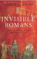 Invisible Romans Prostitutes Outlaws Slaves Gladiators
